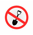 digging is forbidden sign icon vector image vector image