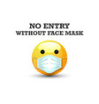 no entry without face mask or wear a surgical mask vector image vector image