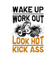 wake up workout look hot fitness quote vector image