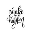 make happen black and white hand lettering vector image vector image