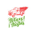 felices fiestas handwritten phrase translated vector image vector image