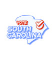 presidential vote in south carolina usa 2020 vector image vector image