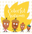 acorn family colorful autumn vector image vector image