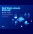 isometric biometrics blockchain technology and vector image