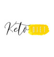 keto diet lettering on hand paint yellow vector image vector image