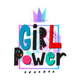 girl power crown shirt quote lettering vector image vector image