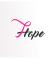 hope pink ribbon text for breast cancer awareness vector image vector image