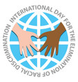 international day for the elimination of racial vector image vector image