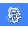 Everything will be ok Text Design vector image vector image