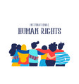 human rights card of diverse people friend group vector image vector image