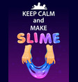 keep calm and make slime funny poster vector image