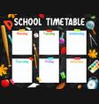 school timetable weekly planner chalkboard vector image