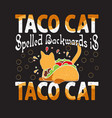 tacos quote and saying best for collections design vector image vector image