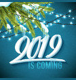 hello happy new year 2019 poster with realistic vector image vector image