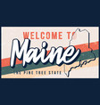welcome to maine vintage rusty metal sign v vector image vector image