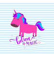 cute unicorn believe in magic typography concept vector image vector image