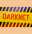 darknet on warning sign grungy style cyber crime vector image vector image