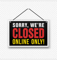 sorry we are closed sign on door store business vector image vector image