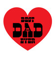 best dad ever on red heart vector image vector image