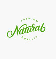 natural hand written lettering logo vector image vector image