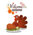 welcome autumn card with turkey vector image vector image