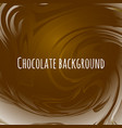chocolate abstract background brown wavy melted vector image vector image