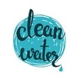 Clean water lettering on blue background Eco vector image