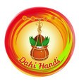 dahi handi earthen pot with makhan and coconut vector image vector image