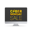 modern computer with the messege the cyber monday vector image vector image