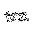 happiness is choice hand drawn dry brush vector image vector image