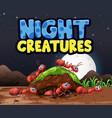 scene background design for word night creatures vector image