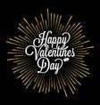 valentines day lettering with gold burst on black vector image