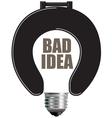 Bad idea Light Bulb vector image vector image