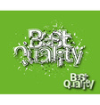 Best Quality text made of 3d blast vector image vector image