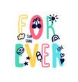 for ever slogan and hand drawing cute icons vector image vector image