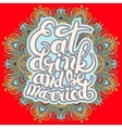 handwritten lettering inscription Eat drink and be vector image vector image