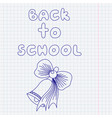 the inscription back to school and drawing pen vector image vector image