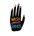 with human palm and lettering phrase - wash your vector image vector image