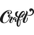 craft logo handwritten lettering for restaurant vector image