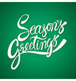 Seasons greetings hand lettering calligraphy vector image vector image