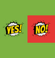 yes and no speech bubble in pop art style flat vector image vector image