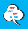 your only limit is you motivational and vector image