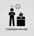 a watched pot never boils a motivational and vector image vector image