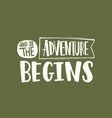 and so the adventure begins slogan message or vector image vector image