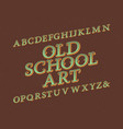 old school art typeface vintage font isolated vector image