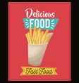 delicious food french fries fast food snack lunch vector image vector image