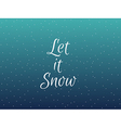 Let it snow Christmas lettering with snowflakes vector image