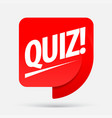 quiz red tag quiz symbol or emblem with speech vector image vector image
