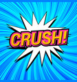comic crush wording template vector image vector image