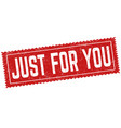 just for you grunge rubber stamp vector image vector image